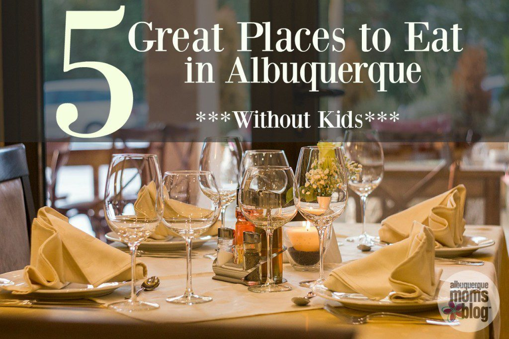 5 Places to Eat in Albuquerque (without kids) from Albuquerque Mom's Blog
