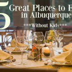 5 Great Places to Eat in Albuquerque (without kids)