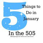 5 Things to Do in January in the 505