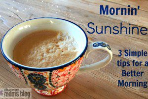 3 Simple Tips for a Better Morning