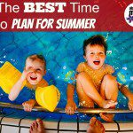 The Best Time to Plan for Summer