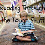 Reading Through the Tough Stuff