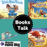 Books Talk: Little Blue Truck & When a Dragon Moves In…Again