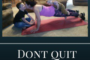 Dont quit Exercise Albuquerque Moms Blog