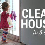 Clean House – 3 tips to Help!