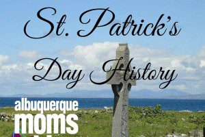 St. Patrick's Day History from Albuquerque Moms Blog
