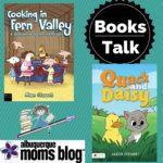 Books Talk: Cooking in Fern Valley & Quack and Daisy