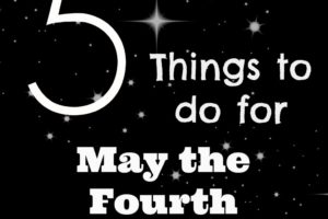 May the Fourth Be With You from Albuquerque Mom's Blog