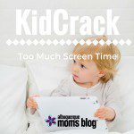 Kid Crack – Too Much Screen Time