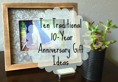 10 yr anniversary gifts traditional