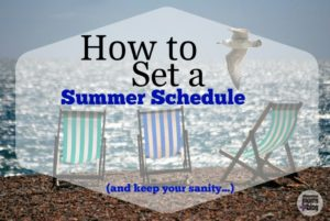how to set a summer schedule from Albuquerque moms blog