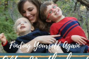 Finding Yourself Again After Motherhood from Albuquerque Moms Blog