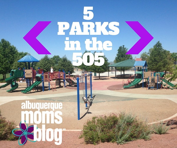 5 Parks in the 505 - Albuquerque Moms Blog