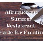 Albuquerque Summer Restaurant Guide for Families