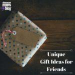 Unique Gift Ideas for Friends