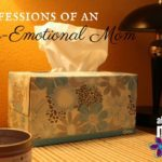 Confessions of an Over-Emotional Mom
