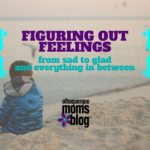 Figuring out Feelings :: from sad to glad & everything in between