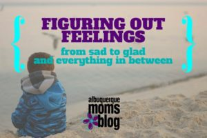 Figuring out Feelings - Albuquerque Moms Blog