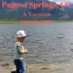 Pagosa Springs, CO; A Vacation From the 505