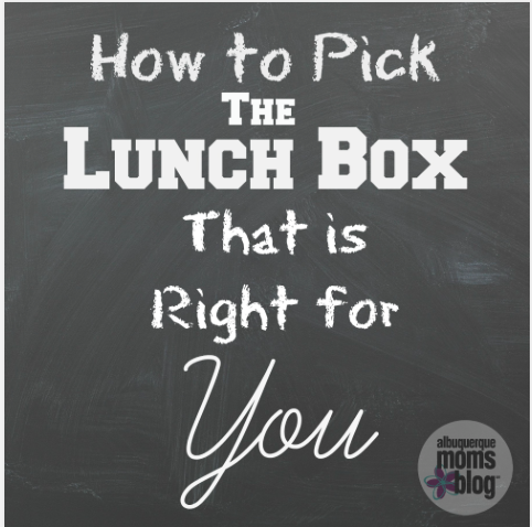 How to Pick the Lunch Box that is Right for You from Albuquerque Moms Blog