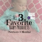 Baby Must Haves – My Top Three :: Newborn-3 Months
