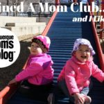 I Joined a MOMS Club and I Liked It – Actually, LOVED It!