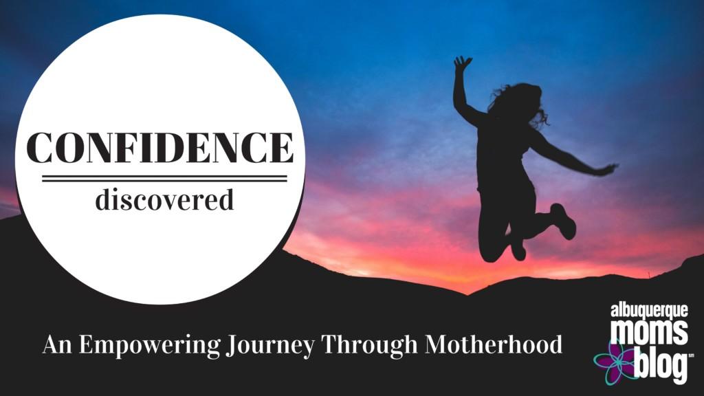 Confidence Albuquerque Moms Blog