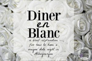 Diner en Blanc from Albuquerque Mom's Blog