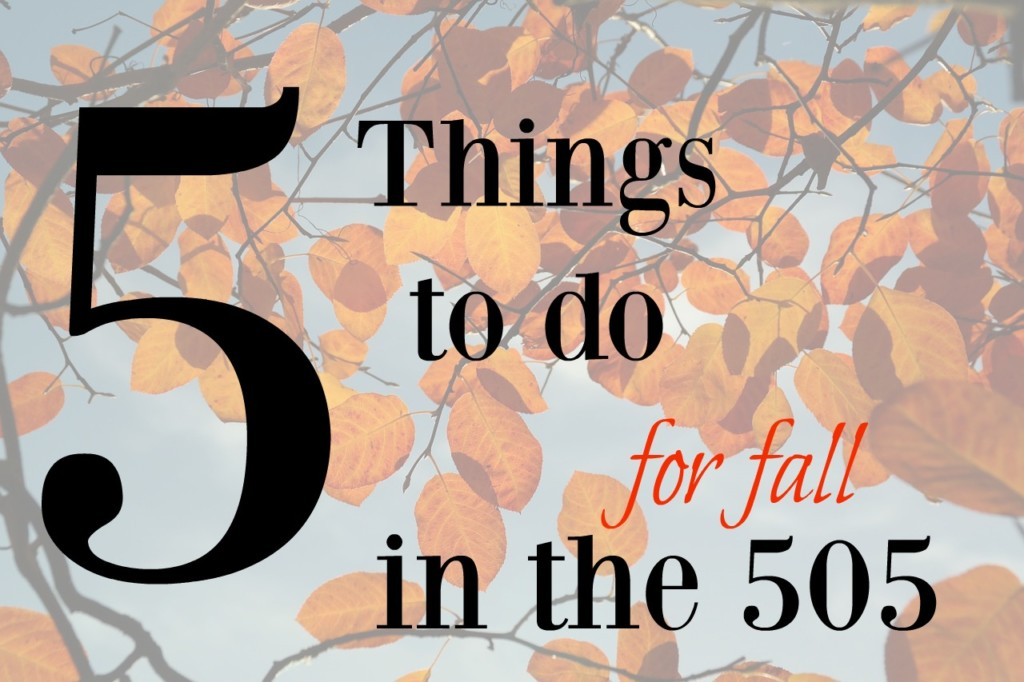 5 Things to do for fall in Albuquerque from Albuquerque Mom's Blog
