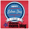 Labor Day 2016 From Albuquerque Moms blog