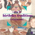 Birthday Traditions :: Making the Memories Count Each Year