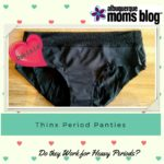 Thinx Period Underwear…Do They Work For Heavy Periods?