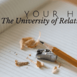 Relationships: Your Home, The University of Relationships