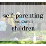 Parenting: delusions of {my non-existent} self-parenting children.