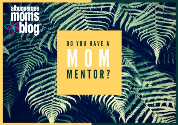 mom mentorship albuqueque moms blog
