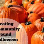 Creating Community Around Halloween