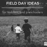Field Day Ideas for Toddlers and Preschoolers