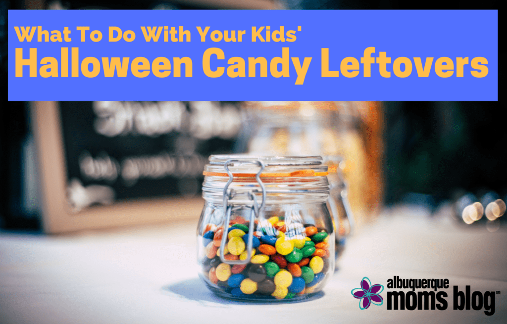 Halloween Candy Leftovers Albuquerque Moms Blog