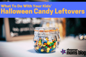 Halloween Candy Leftovers Albuquerque Moms Blog