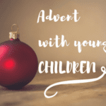 Advent: a Christmas tradition I want to pass on to my children