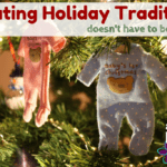Traditions:: Creating Holiday Traditions Doesn't Have to Be Hard
