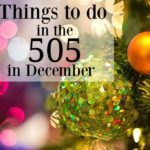 5 Things to Do in the 505 in December