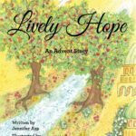 Lively Hope:  An Advent Story to share with your family
