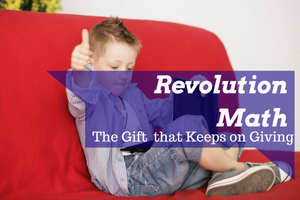 Albuquerque Moms Blog Revolution Math The gift that keeps on giving