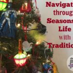 Navigating through Seasons of Life with Traditions