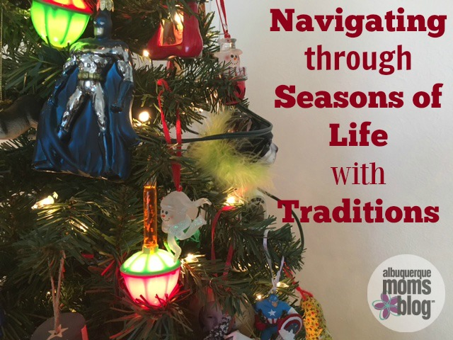 Navigating through Seasons of Life with Traditions from Albuquerque Mom's Blog