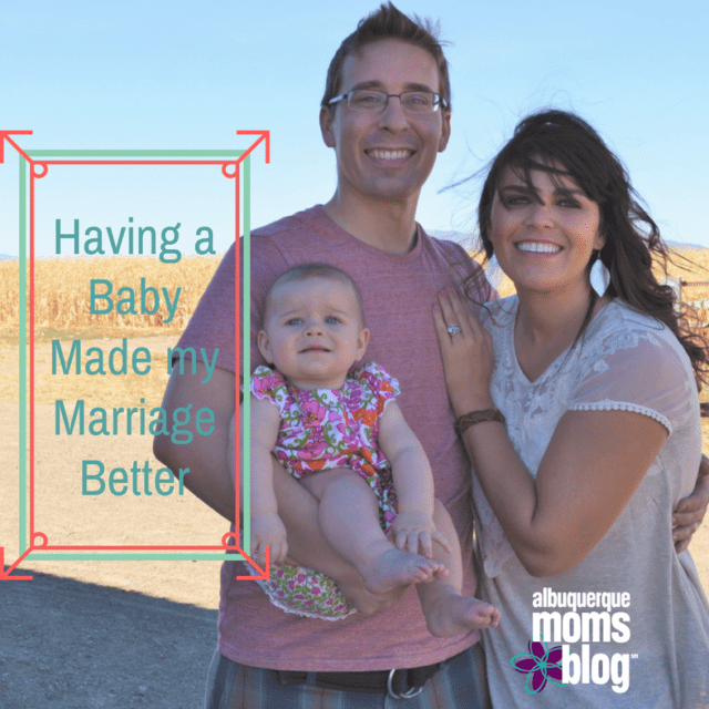 Having a Baby Made my Marriage Better from Albuquerque Moms Blog