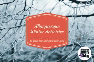 Winter Activities Albuquerque Moms Blog