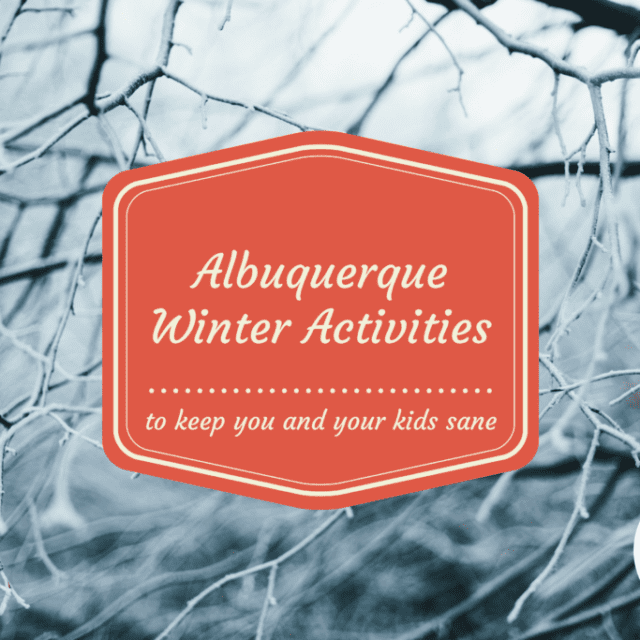 Winter Activities Albuquerque Moms Blog