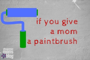 give-mom-paintbrush-albuquerque-moms-blog
